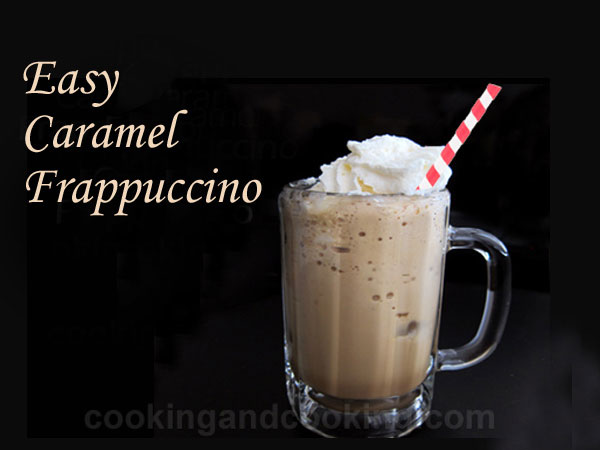 Caramel Frappuccino Homemade Frappuccino Recipe Cooking And Cooking